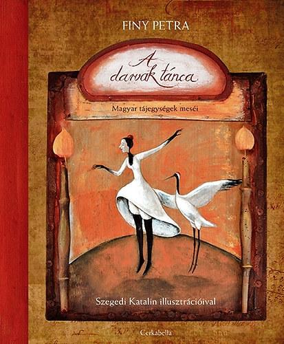 A darvak tánca - Magyar tájegységek meséi