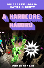 A hardcore háború - Egy nem hivatalos Minecraft-regény