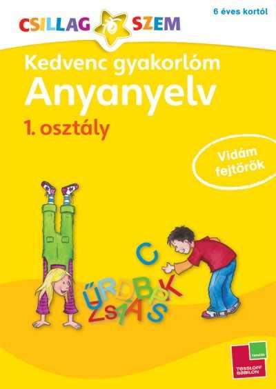 Kedvenc gyakorlóm - Anyanyelv 1. osztály