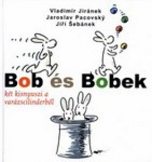 Bob és Bobek - Két kisnyuszi a varázscilinderből