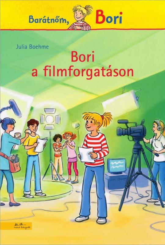Bori a filmforgatáson - Barátnőm, Bori regények