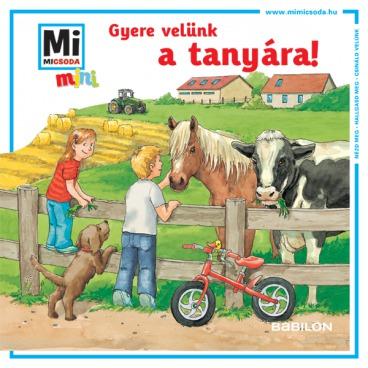 Mi Micsoda Mini Füzetek - Gyere velünk a tanyára!