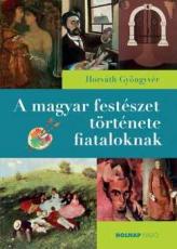 A magyar festészet története fiataloknak