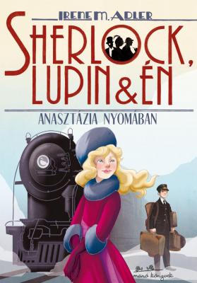 Sherlock, Lupin és én - Anasztázia nyomában