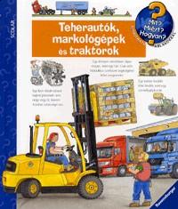 Teherautók, markológépek és traktorok - Mit? Miért? Hogyan? 11.