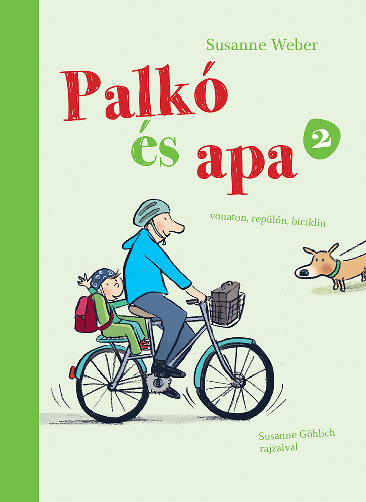 Palkó és Apa 2. - Vonaton, repülőn, biciklin