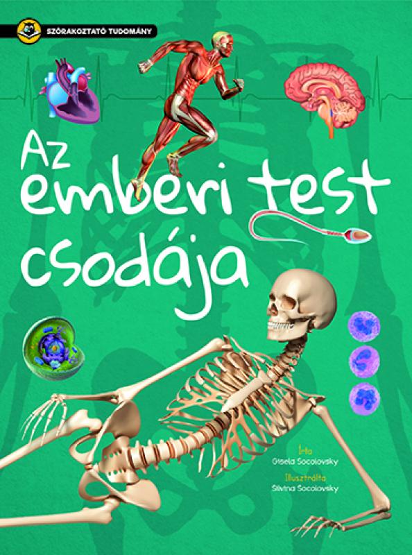 Az emberi test csodája - Szórakoztató tudomány