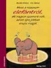 Mese a rózsaszín elefántról, aki nagyon szomorú volt, aztán újra jobban érezte magát