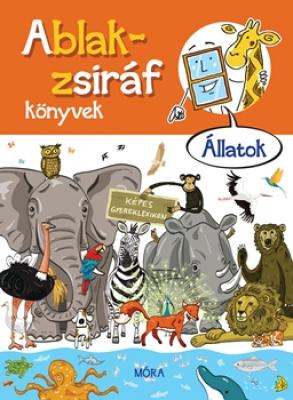 Ablak-zsiráf könyvek 1. - Állatok