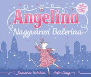Angelina nagyvárosi balerina