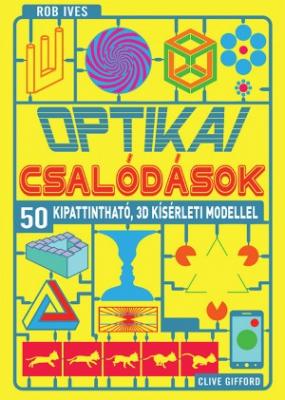 Optikai csalódások - 50 kipattintható, 3D kísérleti modellel