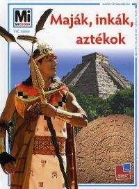 Mi Micsoda 112. - Maják, inkák, aztékok