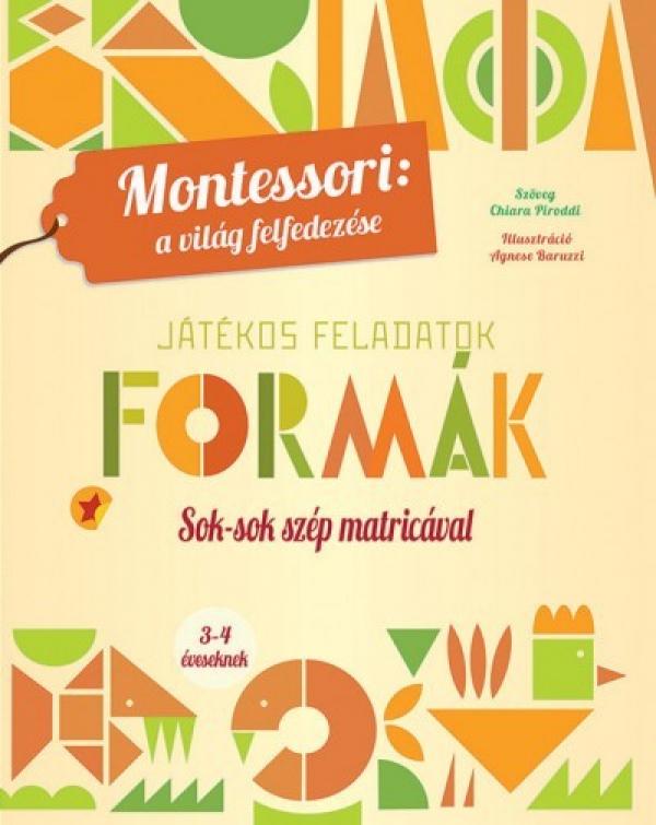 Formák - Játékos feladatok - Sok-sok szép matricával - Montessori: A világ felfedezése
