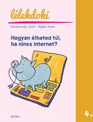 Hogyan élheted túl, ha nincs internet? - Lélekdoki sorozat