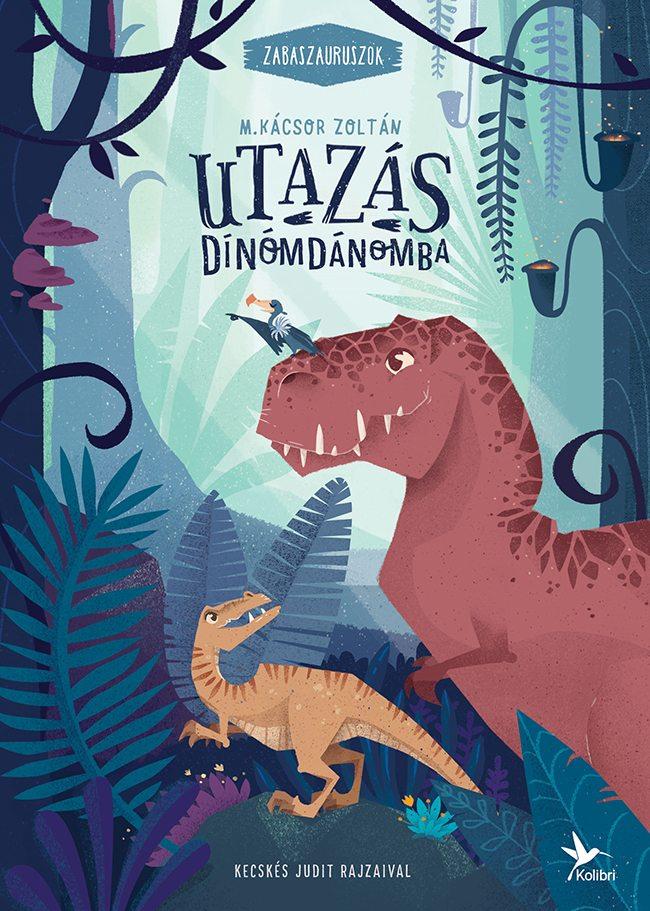 Utazás Dínómdánomba - Zabaszauruszok 1.