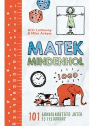 Matek mindenhol - 101 gondolkodtató játék és feladvány